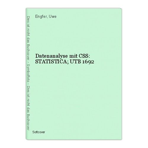 Datenanalyse mit CSS: STATISTICA; UTB 1692 Engfer, Uwe 0