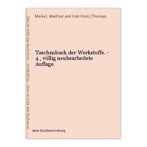 Taschenbuch der Werkstoffe. - 4., völlig neubearbeitete Auflage. Merkel, Manfred