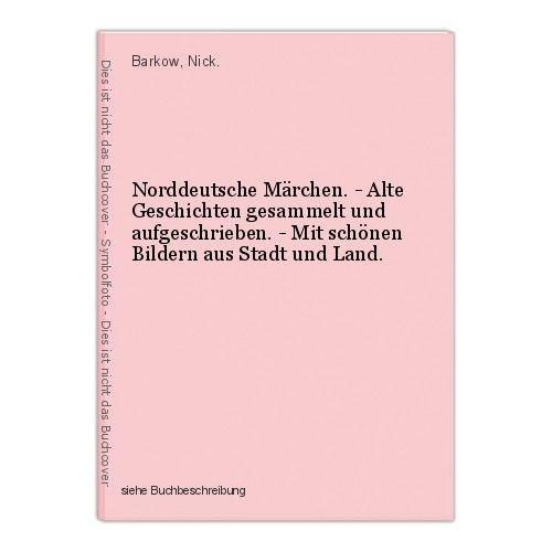 Norddeutsche Märchen. - Alte Geschichten gesammelt und aufgeschrieben. - Mit sch 0