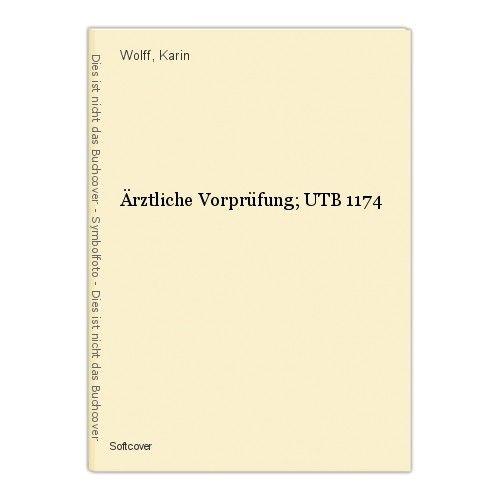 Ärztliche Vorprüfung; UTB 1174 Wolff, Karin 0