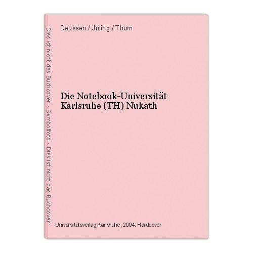 Die Notebook-Universität Karlsruhe (TH) Nukath Deussen / Juling / Thum 0