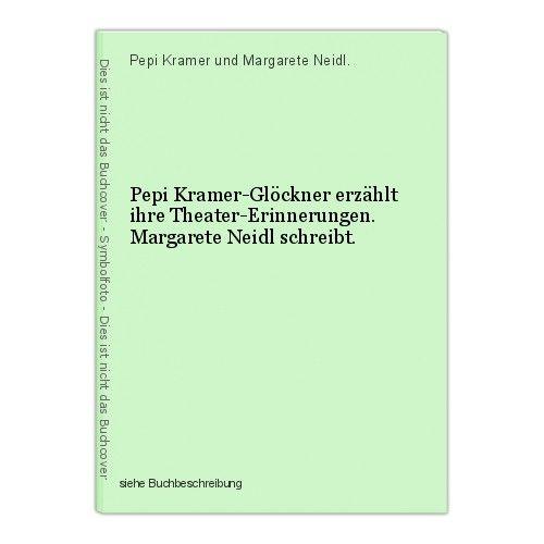 Pepi Kramer-Glöckner erzählt ihre Theater-Erinnerungen. Margarete Neidl schreibt 0