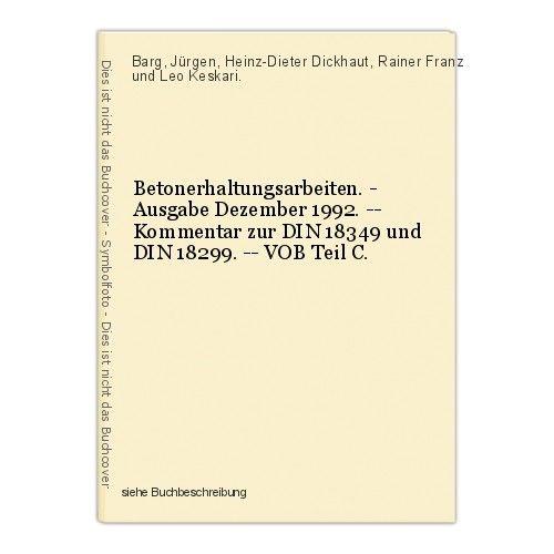 Betonerhaltungsarbeiten. - Ausgabe Dezember 1992. -- Kommentar zur DIN 18349 und 0