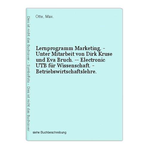 Lernprogramm Marketing. - Unter Mitarbeit von Dirk Kruse und Eva Bruch. -- Elect 0