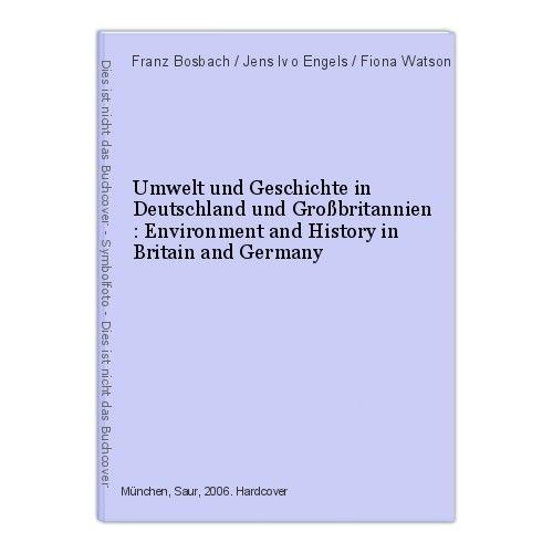 Umwelt und Geschichte in Deutschland und Großbritannien : Environment and Histor 0