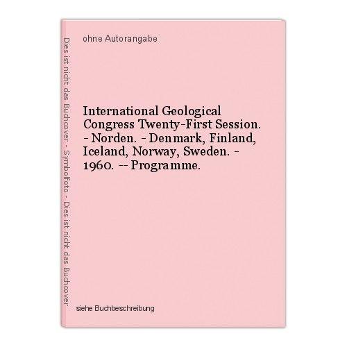 International Geological Congress Twenty-First Session. - Norden. - Denmark, Fin