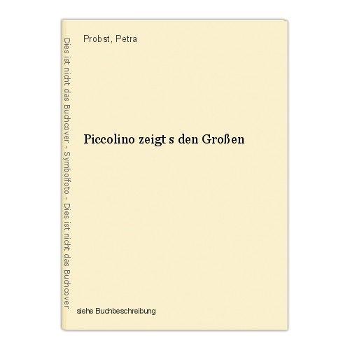 Piccolino zeigt s den Großen Probst, Petra 0