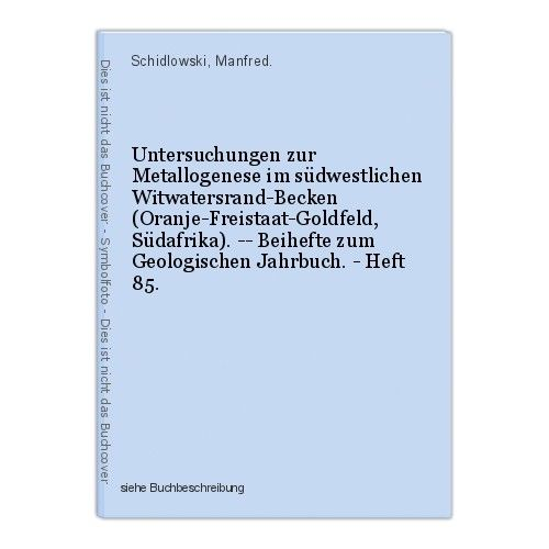 Untersuchungen zur Metallogenese im südwestlichen Witwatersrand-Becken (Oranje-F 0