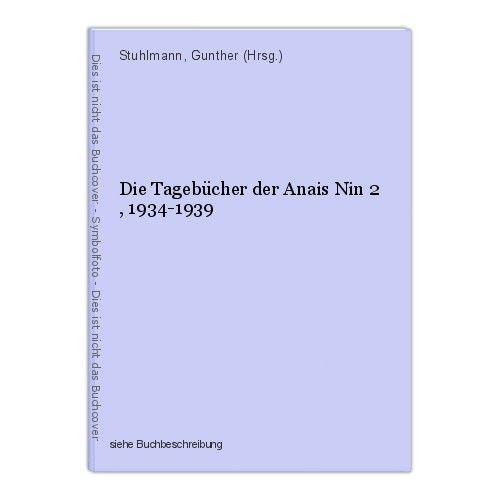 Die Tagebücher der Anais Nin 2 , 1934-1939 Stuhlmann, Gunther (Hrsg.) 0