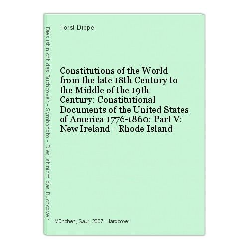 Constitutions of the World from the late 18th Century to the Middle of the 47231 0