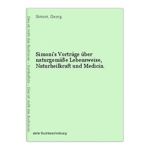 Simoni's Vorträge über naturgemäße Lebensweise, Naturheilkraft und Medicin. Simo 0