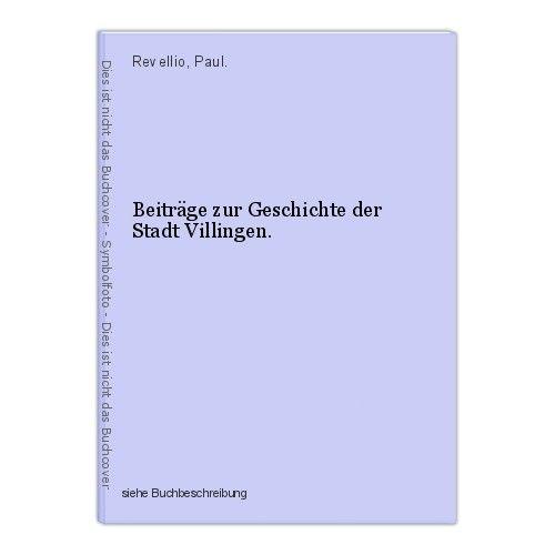 Beiträge zur Geschichte der Stadt Villingen. Revellio, Paul. 0