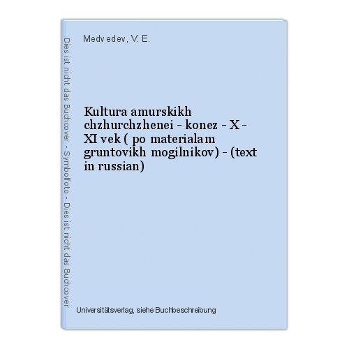 Kultura amurskikh chzhurchzhenei - konez - X - XI vek ( po materialam gruntovikh