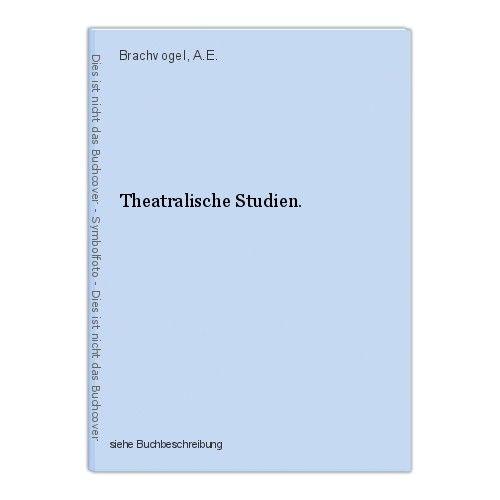 Theatralische Studien. Brachvogel, A.E. 0