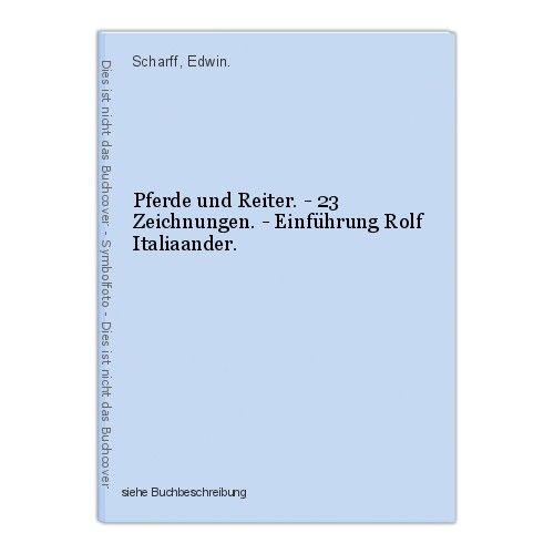 Pferde und Reiter. - 23 Zeichnungen. - Einführung Rolf Italiaander. Scharff, Edw 0