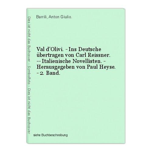 Val d'Olivi. - Ins Deutsche übertragen von Carl Reissner. -- Italienische Novell 0
