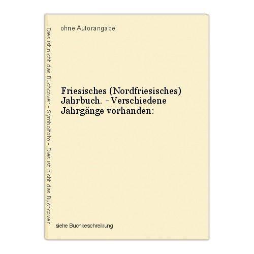 Friesisches (Nordfriesisches) Jahrbuch. - Verschiedene Jahrgänge vorhanden: