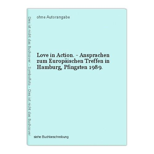 Love in Action. - Ansprachen zum Europäischen Treffen in Hamburg, Pfingsten 1989 0