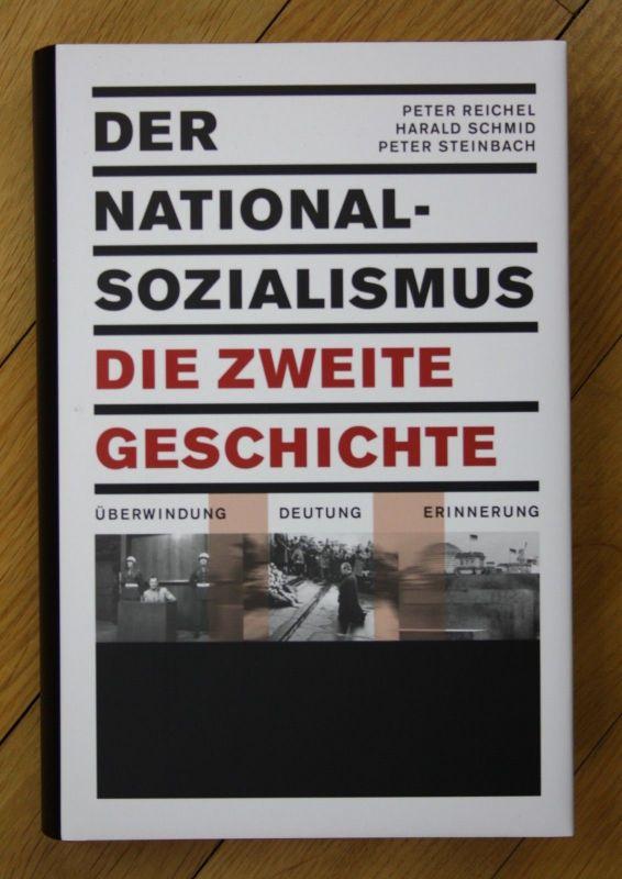 Reichel Schmid Steinbach Der Nationalsozialismus Die zweite Geschichte Beck 0
