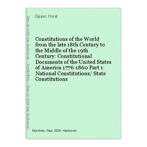 Constitutions of the World from the late 18th Century to the Middle of the 19th 0