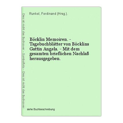 Böcklin Memoiren. - Tagebuchblätter von Böcklins Gattin Angela. - Mit dem gesamt 0