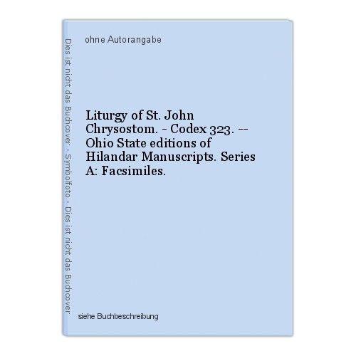 Liturgy of St. John Chrysostom. - Codex 323. -- Ohio State editions of Hilandar 0