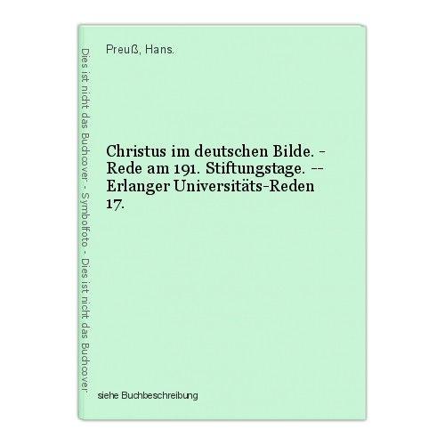 Christus im deutschen Bilde. - Rede am 191. Stiftungstage. -- Erlanger Universit 0