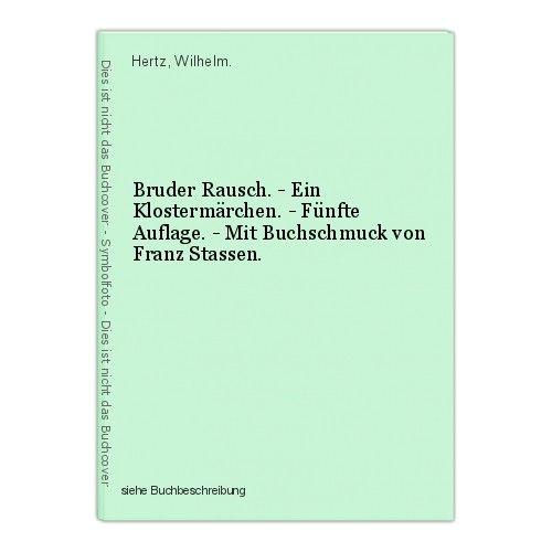 Bruder Rausch. - Ein Klostermärchen. - Fünfte Auflage. - Mit Buchschmuck von Fra 0