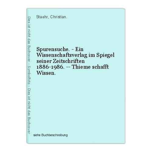 Spurensuche. - Ein Wissenschaftsverlag im Spiegel seiner Zeitschriften 1886-1986 0