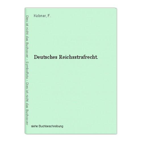 Deutsches Reichsstrafrecht. Kobner, F. 0