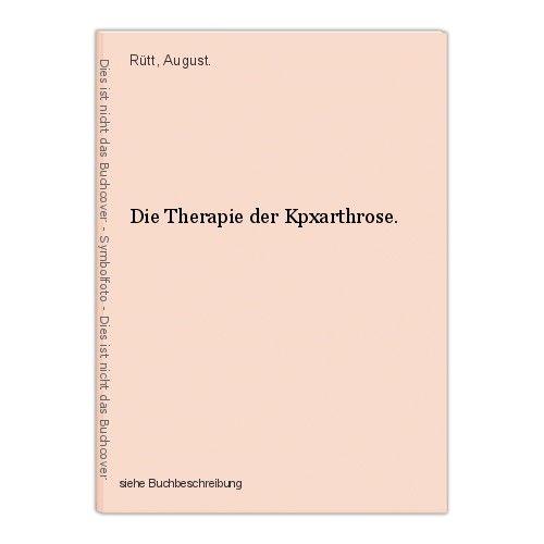 Die Therapie der Kpxarthrose. Rütt, August. 0