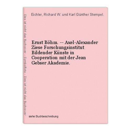 Ernst Böhm. -- Axel-Alexander Ziese Forschungsinstitut Bildender Künste in Coope 0