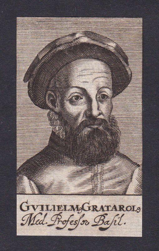 17. Jh. Guglielmo Gratorolo / doctor Mediziner Arzt Basel Portrait Kupferstich