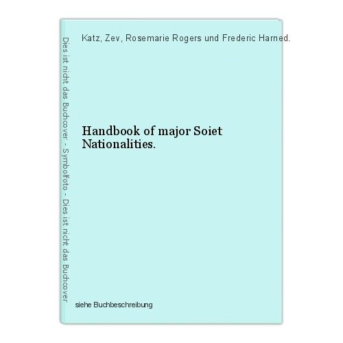 Handbook of major Soiet Nationalities. Katz, Zev, Rosemarie Rogers und Frederic 0