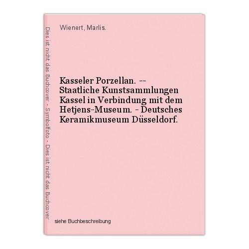 Kasseler Porzellan. -- Staatliche Kunstsammlungen Kassel in Verbindung mit dem H 0