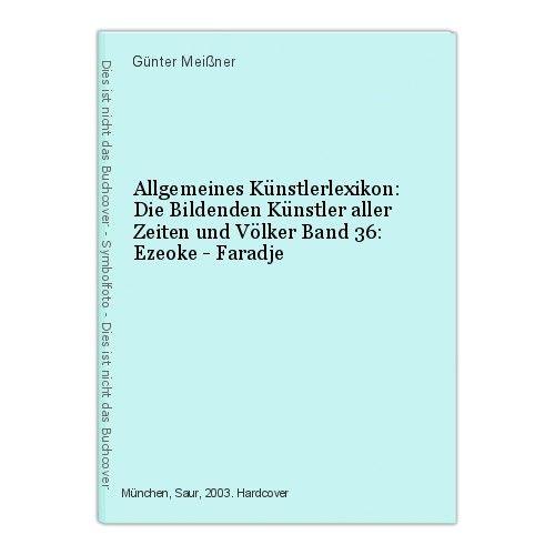 Allgemeines Künstlerlexikon: Die Bildenden Künstler aller Zeiten und Völke 47354