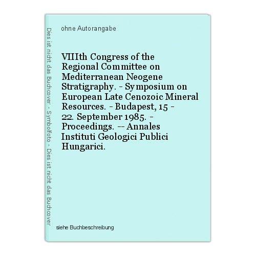 VIIIth Congress of the Regional Committee on Mediterranean Neogene Stratigraphy. 0