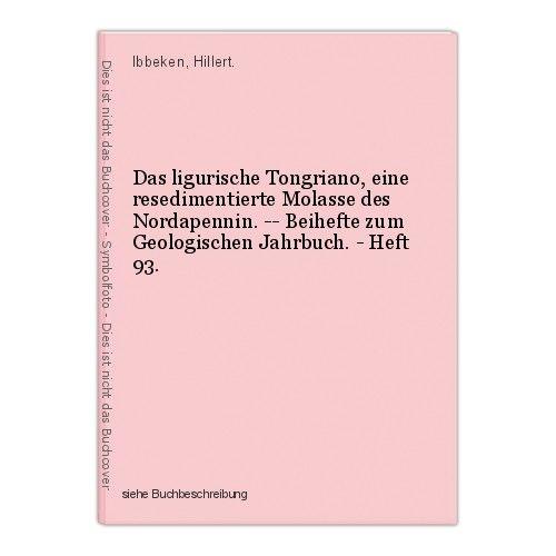 Das ligurische Tongriano, eine resedimentierte Molasse des Nordapennin. -- Beihe