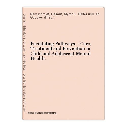 Facilitating Pathways. - Care, Treatment and Prevention in Child and Adolescent 0