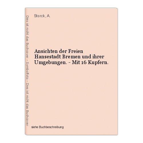 Ansichten der Freien Hansestadt Bremen und ihrer Umgebungen. - Mit 16 Kupfern. S 0