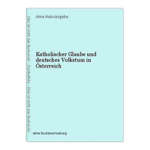 Katholischer Glaube und deutsches Volkstum in Österreich 0