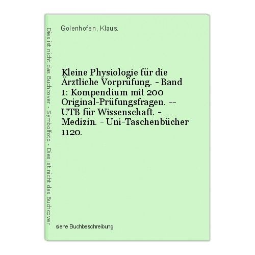 Kleine Physiologie für die Ärztliche Vorprüfung. - Band 1: Kompendium mit 200 Or