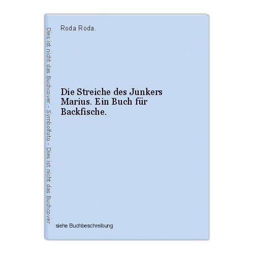 Die Streiche des Junkers Marius. Ein Buch für Backfische. Roda Roda. 0