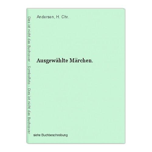 Ausgewählte Märchen. Andersen, H. Chr. 0