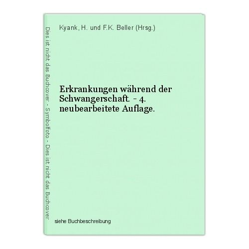 Erkrankungen während der Schwangerschaft. - 4. neubearbeitete Auflage. Kyank, H. 0