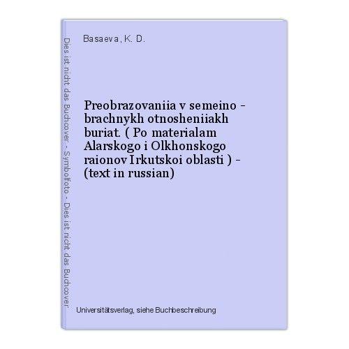 Preobrazovaniia v semeino - brachnykh otnosheniiakh buriat. ( Po materialam Alar 0