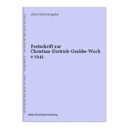 Festschrift zur Christian-Dietrich-Grabbe-Woche 1941. 0