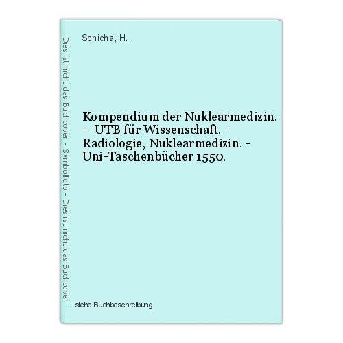 Kompendium der Nuklearmedizin. -- UTB für Wissenschaft. - Radiologie, Nuklearmed