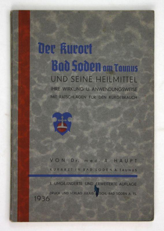 1936 Haupt Der Kurort Bad Soden am Taunus und seine Heilmittel Wirkung Anwendung 0