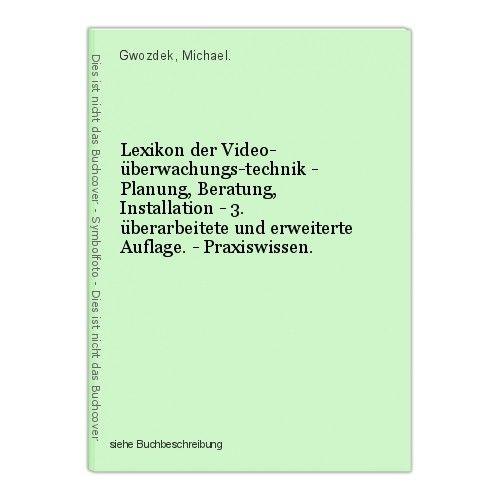 Lexikon der Video- überwachungs-technik - Planung, Beratung, Installation - 3. ü 0